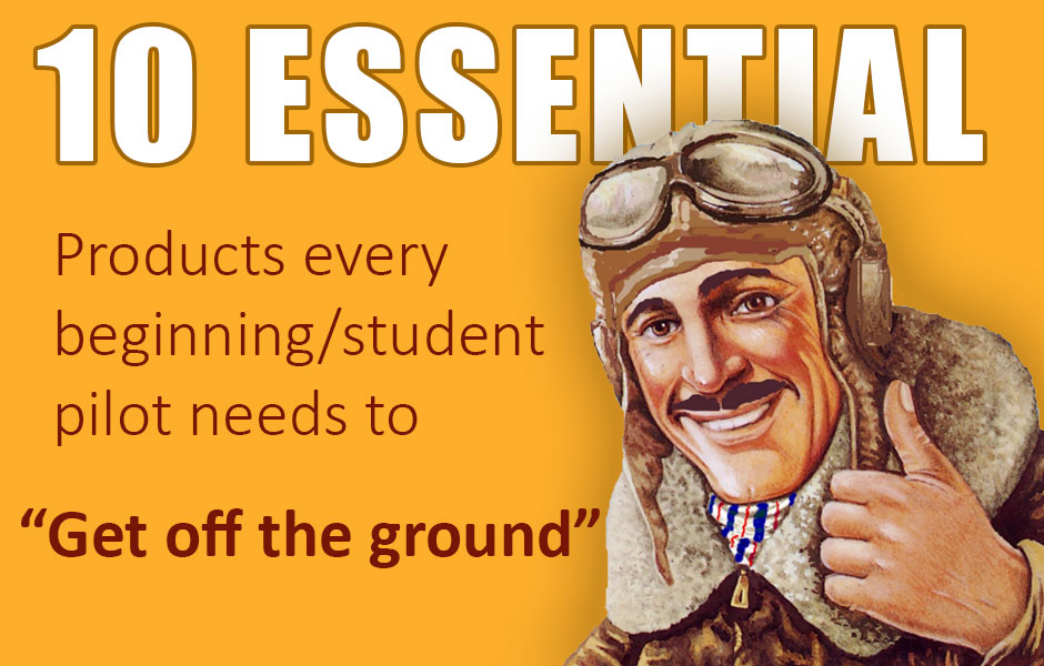 10 essential products for every beginning student pilot